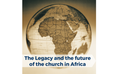 The Legacy and the future of the church in Africa