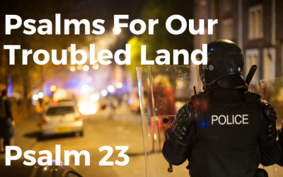 Psalms For Our Troubled Land – Psalm 23
